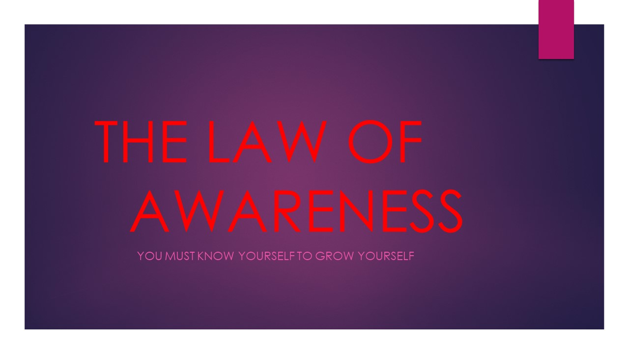 THE LAW OF Awareness