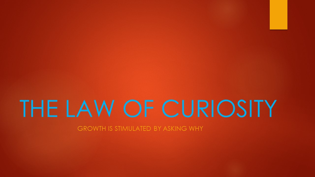THE LAW OF CURIOSITY