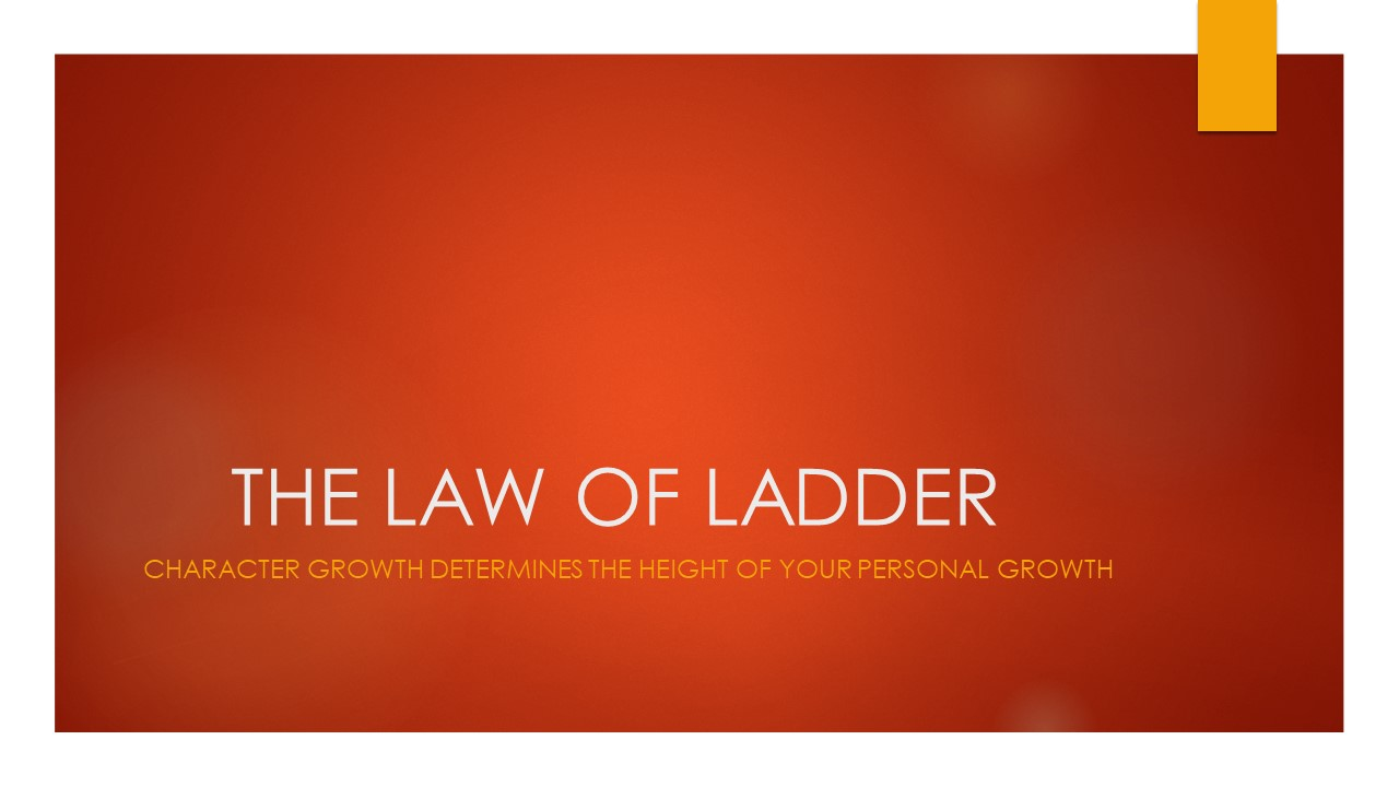 THE LAW OF LADDER