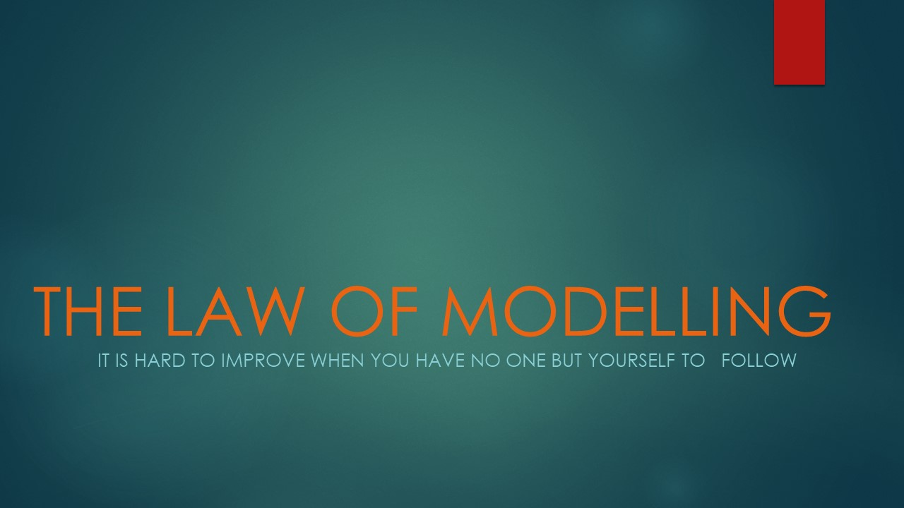 THE LAW OF MODELLING
